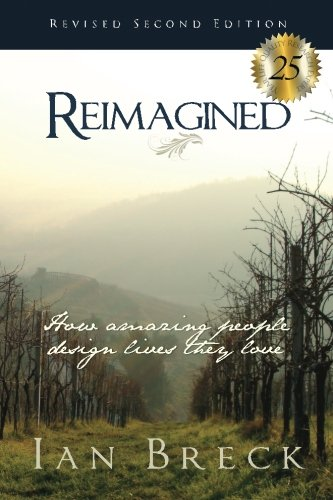 Reimagined: How amazing people design lives they love (and what they can teach you!) PDF