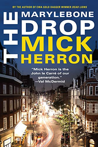 The Marylebone Drop: A Novella by [Herron, Mick]