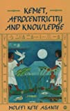 Kemet, Afrocentricity and Knowledge by Molefi K. Asante (1995-02-07)