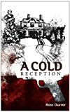 A Cold Reception, Ross Durrer, 1434329631