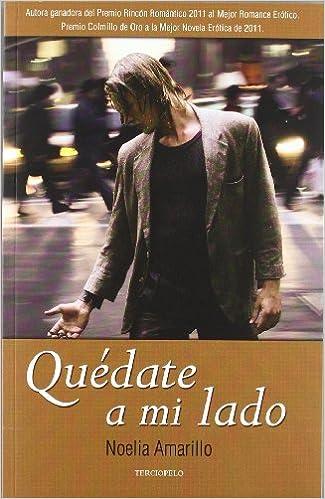 Quédate a mi lado (Romantica Contemporanea): Amazon.es: Noelia Amarillo: Libros