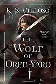 The Wolf of Oren-Yaro (Chronicles of the Bitch Queen (1))