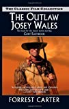 The Outlaw Josey Wales (Classic Film Collection) by Forrest Carter (2010-03-01)