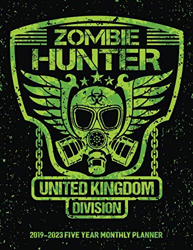 Zombie Hunter United Kingdom Division: 2019-2023 Five Year Calendar and Planner 8.5x11 144 Pages]()