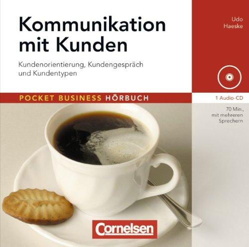 Pocket Business - Hörbuch: Kommunikation mit Kunden: Kundenorientierung, Kundengespräch und Kundentypen. Hör-CD
