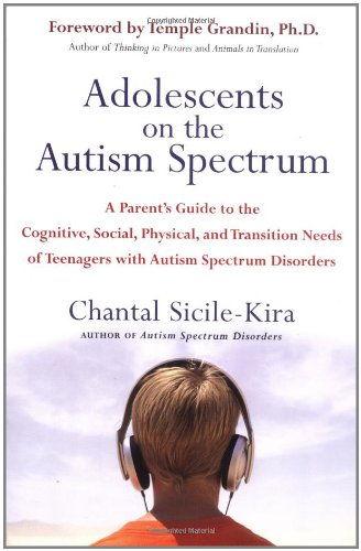 Adolescents on the Autism Spectrum  A Parent     s Guide to the Cognitive  Social  Physical  and Transition Needs ofTeen agers with Autism Spectrum Disorders      Amazon com