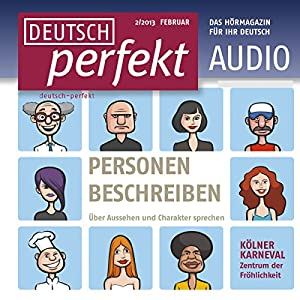 Deutsch perfekt Audio - Personen beschreiben. 2/2013 Hörbuch