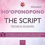 Ho'oponopono: The script | Steven Bailey