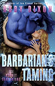 Barbarian's Taming: A SciFi Alien Romance (Ice Planet Barbarians Book 9) (English Edit