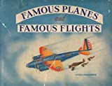 img - for Famous Planes and Famous Flights book / textbook / text book