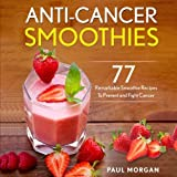Anti%2DCancer Smoothies%3A 77 Remarkable...