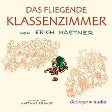 Das fliegende Klassenzimmer Hörbuch von Erich Kästner Gesprochen von: Matthias Brandt