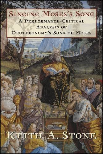 Singing Moses's Song: A Performance-Critical Analysis of Deuteronomy's Song of Moses (Ilex Series) pdf