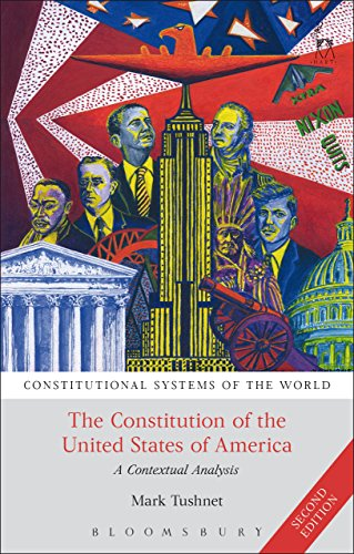 The Constitution Of The United States Of America: A Contextual Analysis (Second Edition) (Constitutional Systems Of The World)