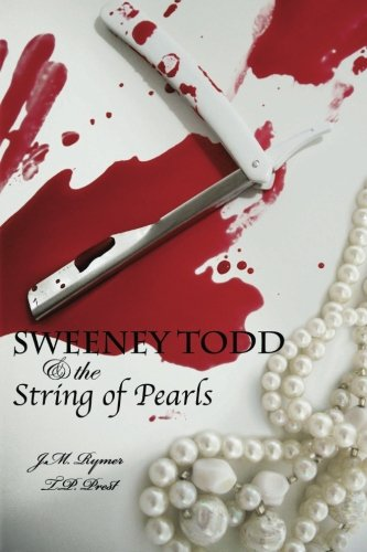 - Sweeney Todd and the String of Pearls