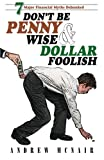 Don't Be Penny Wise & Dollar Foolish: 7 Major Financial Myths Debunked