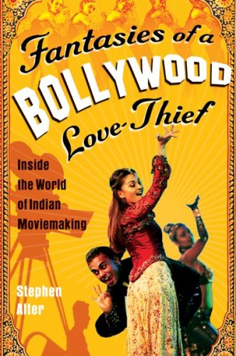 Fantasies of a Bollywood Love Thief: Inside the World of Indian Moviemaking pdf