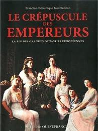 Le crépuscule des empereurs par Francine-Dominique Liechtenhan