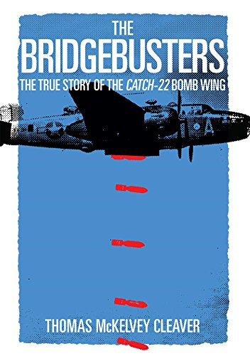 - The Bridgebusters: The True Story of the Catch-22 Bomb Wing