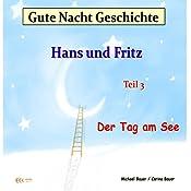 Der Tag am See (Hans und Fritz 3) | Michael Bauer, Carina Bauer
