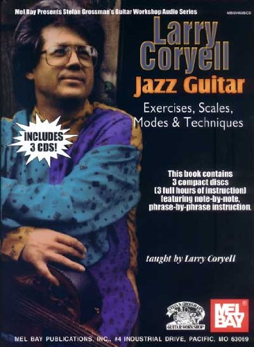 Larry Coryell Jazz Guitar Exercises, Scales, Modes, & Techniques (Stefan Grossman's Guitar Workshop Audio Series)