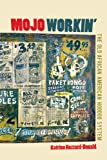 Mojo Workin' : The Old African American Hoodoo System, Hazzard-Donald, Katrina, 0252078764