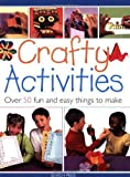 Crafty Activities: Over 50 Fun and Easy Things to Make by Powell, Michelle, Balchin, Judy, Stevens, Clive, Carter, Tam (2007) Paperback