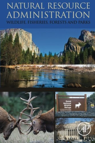 Natural Resource Administration: Wildlife, Fisheries, Forests and Parks