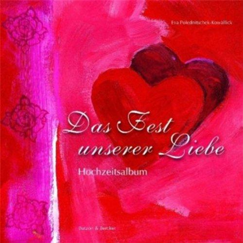 Das Fest unserer Liebe: Hochzeitsalbum