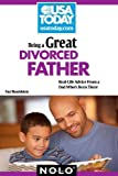 img - for Being a Great Divorced Father: Real-Life Advice From a Dad Who's Been There by Paul Mandelstein (2010-09-07) book / textbook / text book
