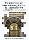 img - for Metamorfosis de monumentos y teorias de la restauracion / Metamorphosis of Monuments and the Restoration Theories (Spanish Edition) book / textbook / text book