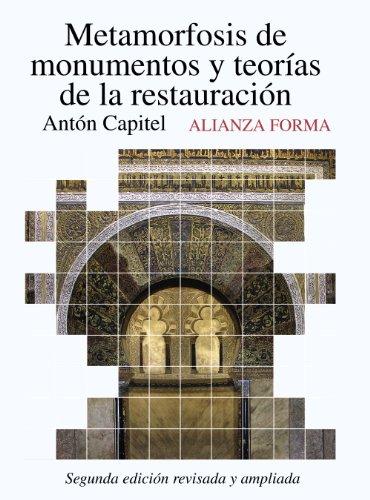 Descargar Libro Metamorfosis De Monumentos Y Teorías De La Restauración: Segunda Edición Revisada Y Aumentada ) Antón Capitel