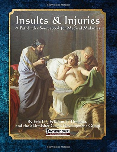 Insults & Injuries: A Pathfinder Sourcebook for Medical Maladies by Dr. Eric Lis (2015-09-01)