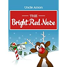 Books for Kids: THE BRIGHT RED NOSE (Christmas Bedtime Stories for Kids): Christmas Stories, Christmas Jokes, and More! (Children Christmas Books)