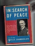 In Search of Peace : Speeches (1937-1938) by the Rt. Honourable Neville Chamberlain, M.P.