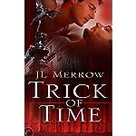 Trick of Time | J. L. Merrow