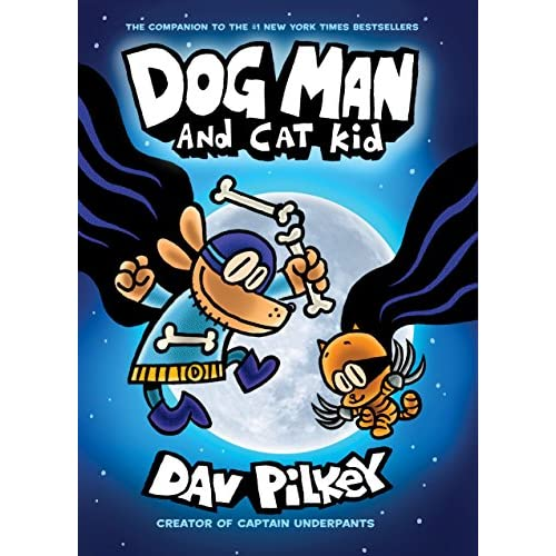 Dog Man and Cat Kid: From the Creator of...