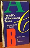 img - for ABCs of Empowered Teams: Building Blocks for Success (Item #12-0017) book / textbook / text book