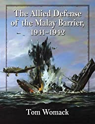 The Allied Defense of the Malay Barrier 1941-1942