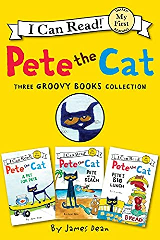 Pete the Cat: Three Groovy Books Collection: Pete's Big Lunch, Pete at the Beach, A Pet for Pete (My First I Can Read)