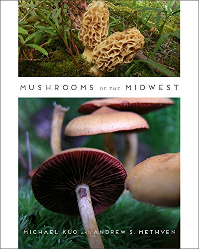 Mushrooms of the Midwest by [Kuo, Michael, Methven, Andrew S.]