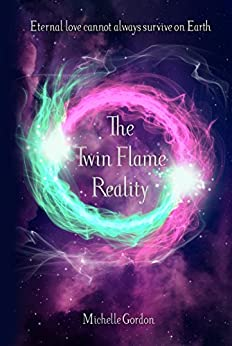 The Twin Flame Reality (Earth Angels Book 7) by [Gordon, Michelle]