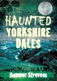 Haunted Yorkshire Dales