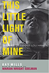 This Little Light of Mine: The Life of Fannie Lou Hamer (Civil Rights and the Struggle for Black Equality in the Twentieth Century)