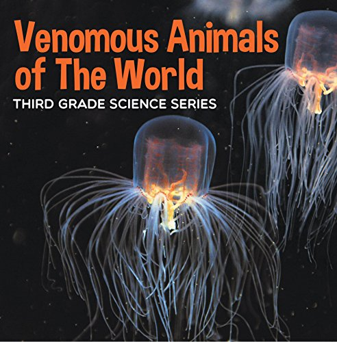 Venomous Animals of The World : Third Grade Science Series: Poisonous Animals Book for Kids (Animal Encyclopedia For Children)