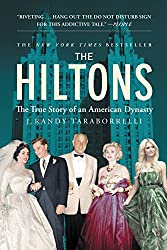 The Hiltons: The True Story of an American Dynasty (English Edition)