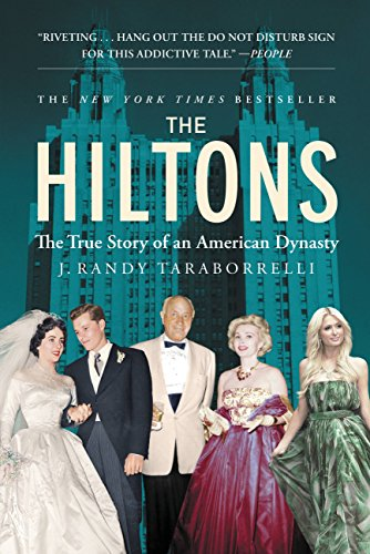 The Hiltons: The True Story of an American Dynasty -