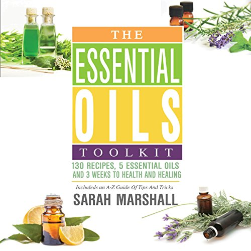 [R.e.a.d] The Essential Oils Toolkit: 130 Recipes, 5 Essential Oils, and 3 Weeks to Health and Healing<br />[R.A.R]
