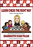 Learn Chess The Right Way: Book 2: Winning Material-Susan Polgar