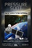 img - for Pressure Suite: Digital Science Fiction Anthology (Digital Science Fiction Short Stories Series One) (Volume 3) book / textbook / text book